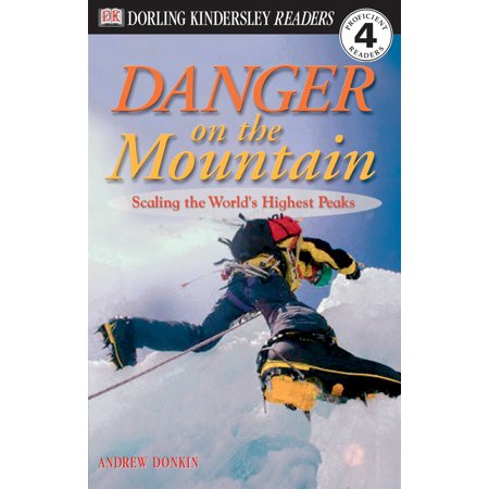 DK Readers L4: Danger on the Mountain : Scaling the World's Highest