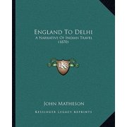 England to Delhi : A Narrative of Indian Travel (1870)