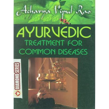 Ayurvedic Treatment for Common Diseases - eBook (Ayurvedic Treatments)