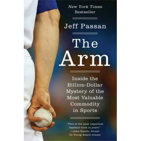 The Arm  Inside The Billion Dollar Mystery Of The Most Valuable Commodity In Sports