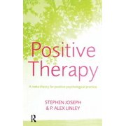 Positive Therapy : A Meta-Theory for Positive Psychological Practice