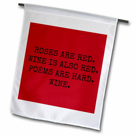 3dRose roses are red wine is also red poems are hard wine - Garden Flag, 12 by 18-inch