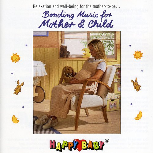 Happy Baby: Bonding Music For Mother & Child