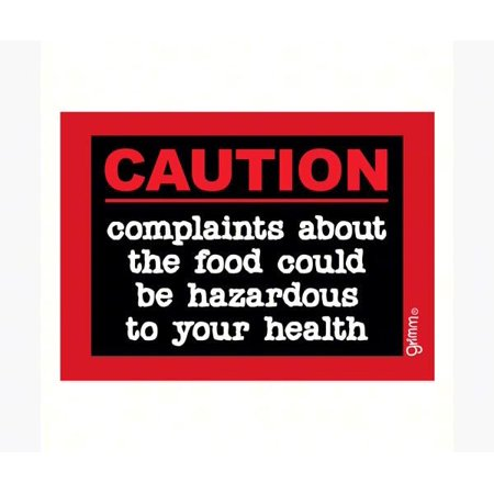 Magnet, Humorous Sayings, Caution complaints about the food could be hazardous to your health - image 1 of 1