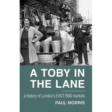 A Toby in the Lane : A History of London's East End (Toby And The Great Fire Of London Story)