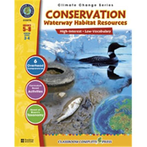 Classroom Complete Press CC5775 Conservation: Waterway Habitats Resources