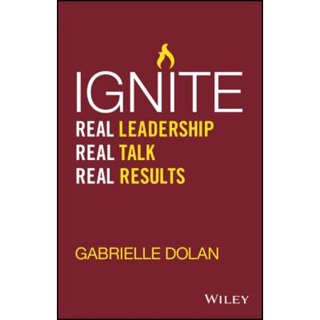 Ignite  Real Leadership  Real Talk  Real Results