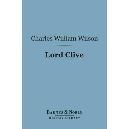 Lord Clive (Barnes & Noble Digital Library) - eBook