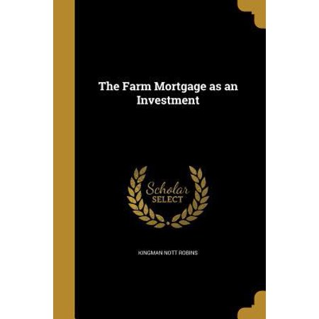 The Farm Mortgage As An Investment