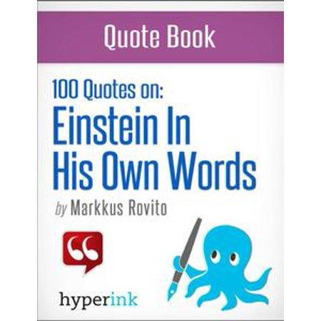 Einstein in His Own Words: 100+ Quotes (Albert Einstein Quotes) - eBook (Albert Einstein Costumes)