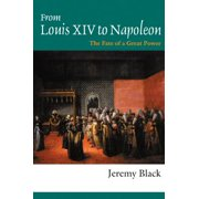 From Louis XIV to Napoleon - eBook