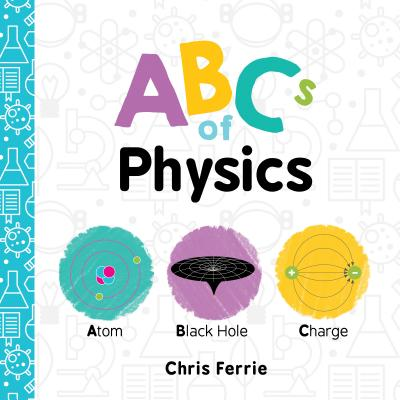 Abcs of Physics (Board Book)