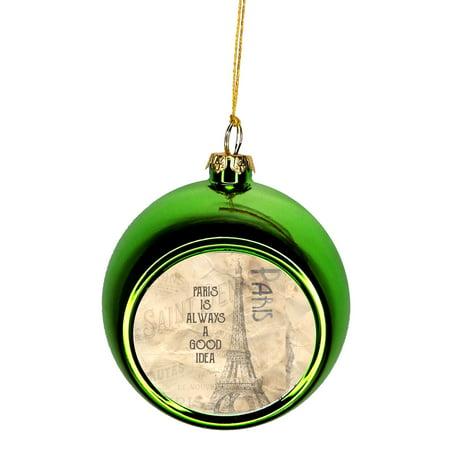Paris is Always a Good Idea Bauble Christmas Ornaments Green Bauble Tree Xmas Balls ()