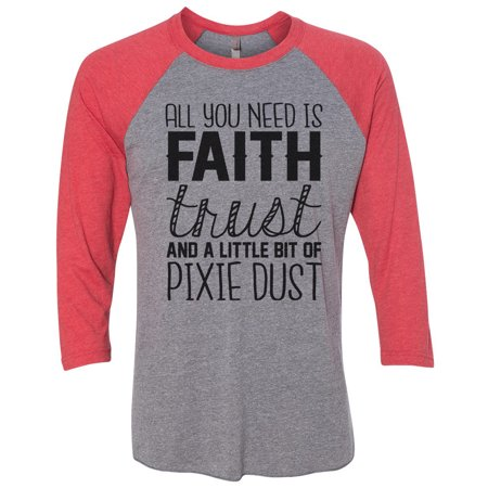 "Womens Raglan ""All You Need Is Faith Trust And A Little Bit Of Pixie Dust"" 3/4 Sleeve Baseball Tee X-Large, - Little Pixie Clothes"