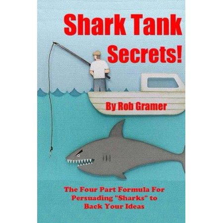 Shark Tank Secrets  The Four Part Formula For Persuading Sharks To Back Your Ideas