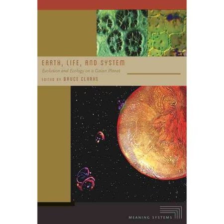 Earth, Life, and System: Evolution and Ecology on a Gaian Planet by