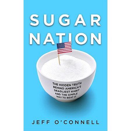 Sugar Nation : The Hidden Truth Behind America's Deadliest Habit and the Simple Way to Beat (Best Way To Beat Slot Machines)