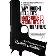 Why I bought Belcher's MAN'S GUIDE TO SEXUAL HEALTH for a friend - eBook