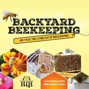 Backyard Beekeeping : We Take the Sting Out of Beekeeping