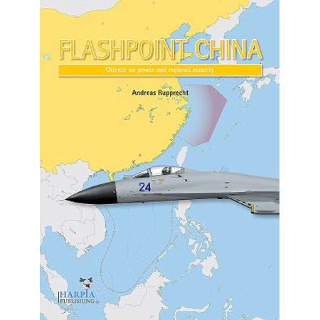 Flashpoint China  Chinese Air Power And Regional Security