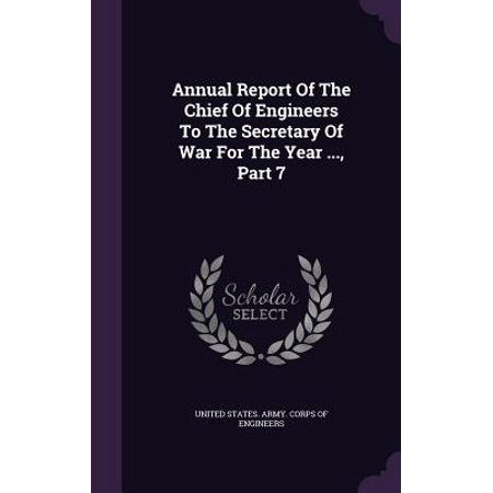 Annual Report of the Chief of Engineers to the Secretary of War for the Year ..., Part 7