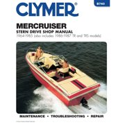 Clymer B740 Repair Manual For Mercruiser Stern Drives (Includes 1986 and 1987 TR and TRS models) - 1964-1985
