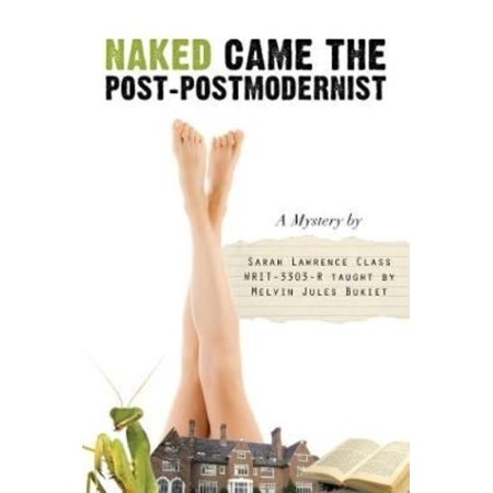 Naked Came The Post Postmodernist