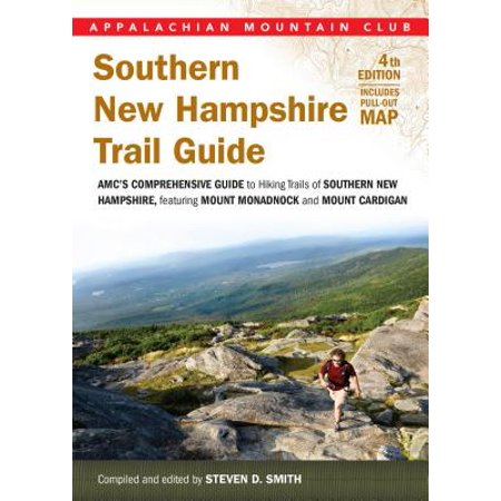 Southern New Hampshire Trail Guide : AMC's Comprehensive Guide to Hiking Trails, Featuring Monadnock, Cardigan, Kearsarge, Lakes Region -