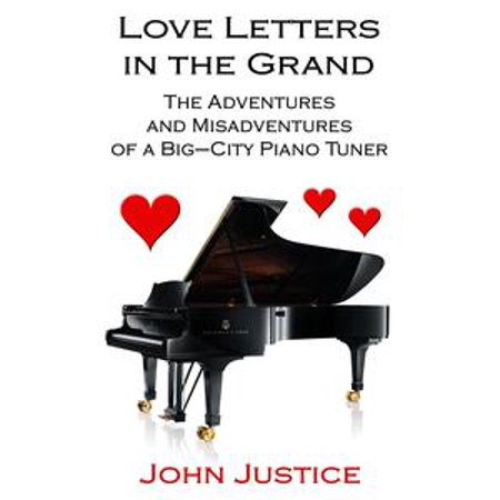 Love Letters in the Grand: The Adventures and Misadventures of a Big-City Piano Tuner - eBook