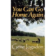 You Can Go Home Again: Adventures of a Contrary Life (Hardcover)