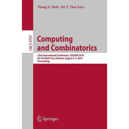 Computing And Combinatorics  22Nd International Conference  Cocoon 2016  Ho Chi Minh City  Vietnam  August 2 4  2016  Proceedings