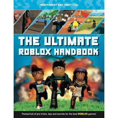 The Ultimate Roblox Handbook : Packed Full of Pro Tricks, Tips and Secrets for the Best Roblox Games! (Paperback)