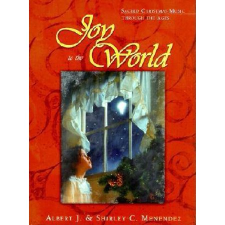 Joy to the World : Sacred Christmas Songs Through the Ages