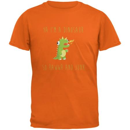 Ya I'm a Dinosaur - Goofy Orange Adult T-Shirt - Dinosaur Gifts For Adults