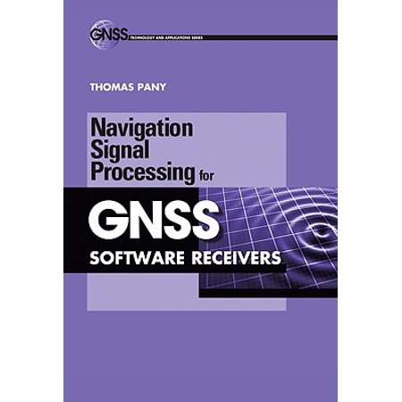 Navigation Signal Processing for Gnss Software Receivers