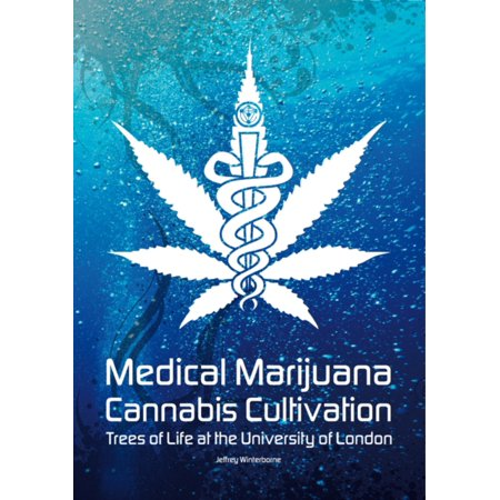 Medical Marijuana   Cannabis Cultivation  Trees Of Life At The University Of London  Paperback