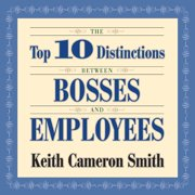 The Top 10 Distinctions Between Bosses and Employees (Audiobook)