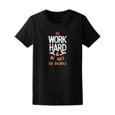 Work Hard & Be Nice To People Tee Men's -Image by Shutterstock