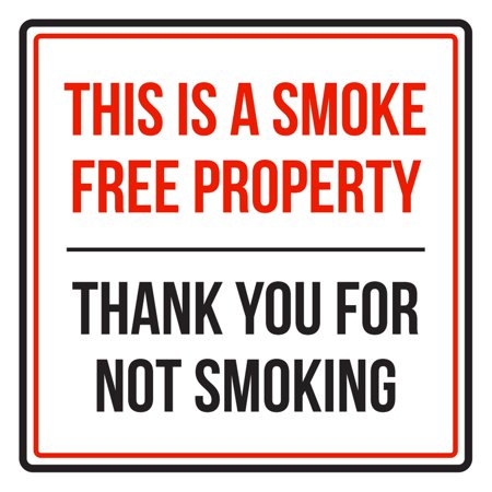 This is A Smoke Free Property Thank You For Not Smoking Red, Black and White Safety Warning Square Sign - 9x9 - Give Thanks Sign