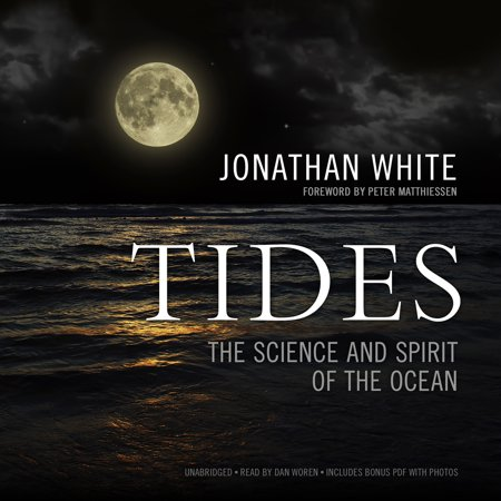 Tides  The Science And Spirit Of The Ocean  Includes Bonus Pdf With Photographs