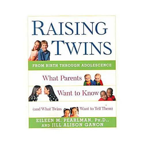 Raising Twins: What Parent Want to Know (And What Twins Want to Tell Them)
