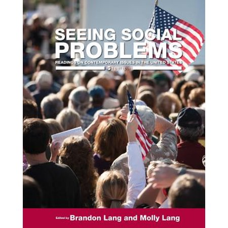 Seeing Social Problems : Readings on Contemporary Issues in the United