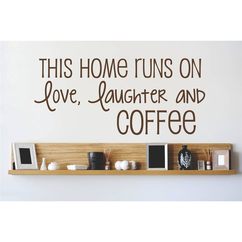Design With Vinyl This Home Runs on Love, Laughter and Coffee Wall Decal