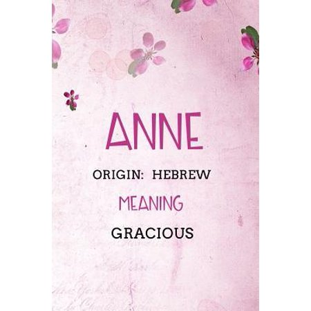 Anne Hebrew Gracious: Personalized Name Meaning Book / Journal This Christain Name Meaning Notebook / Journal is perfect for school, writing (Meaning Of The Name Melanie In Hebrew)