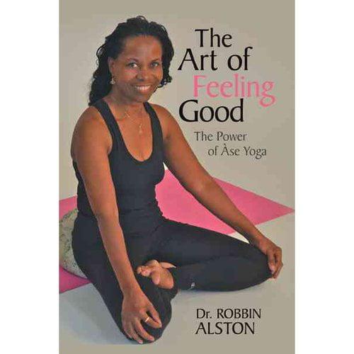 The Art of Feeling Good: The Power of Ase Yoga