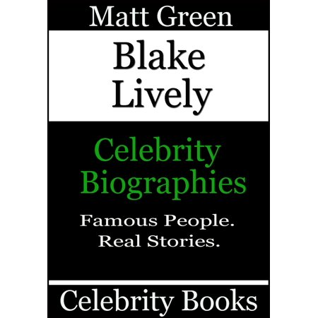 Blake Lively Sheath - Blake Lively: Celebrity Biographies - eBook