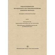 Forschungsberichte Des Wirtschafts- Und Verkehrsministeriums: Untersuchungen Zur Holzabfallverwertung Und Zur Chemie Des Lignins (Paperback)