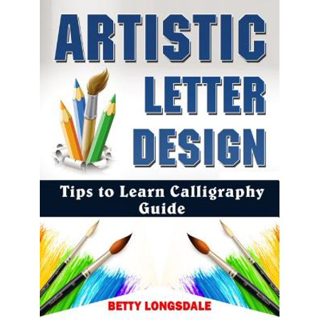 Artistic Letter Design Tips to Learn Calligraphy Guide - eBook