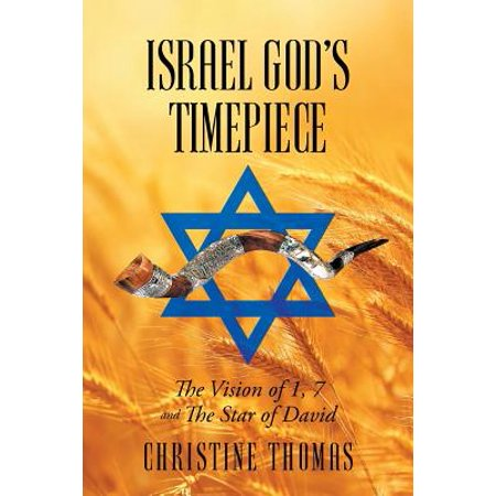Israel Star (Israel God's Timepiece : The Vision of 1, 7 and the Star of David )