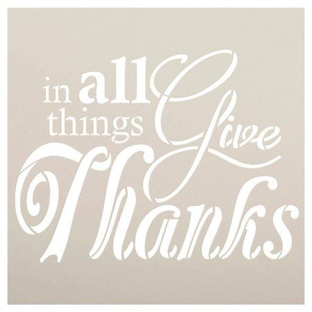 In All Things GIVE Thanks Stencil by StudioR12| Reusable Word template for Painting on Wood | DIY Home Decor Thanksgiving Sign | Fall Autumn | Faith Inspiration | Mixed Media | Select Size (12